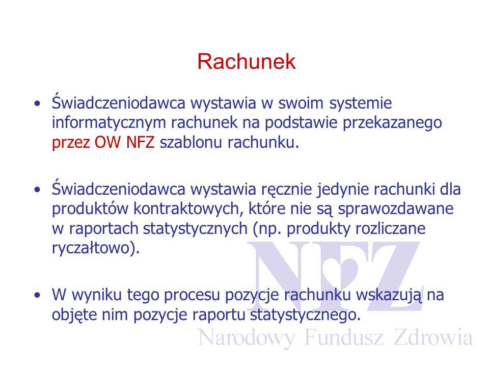Świadczeniodawca wystawia w swoim systemie informatycznym rachunek na podstawie przekazanego przez OW NFZ szablonu rachunku. Świadczeniodawca wystawia