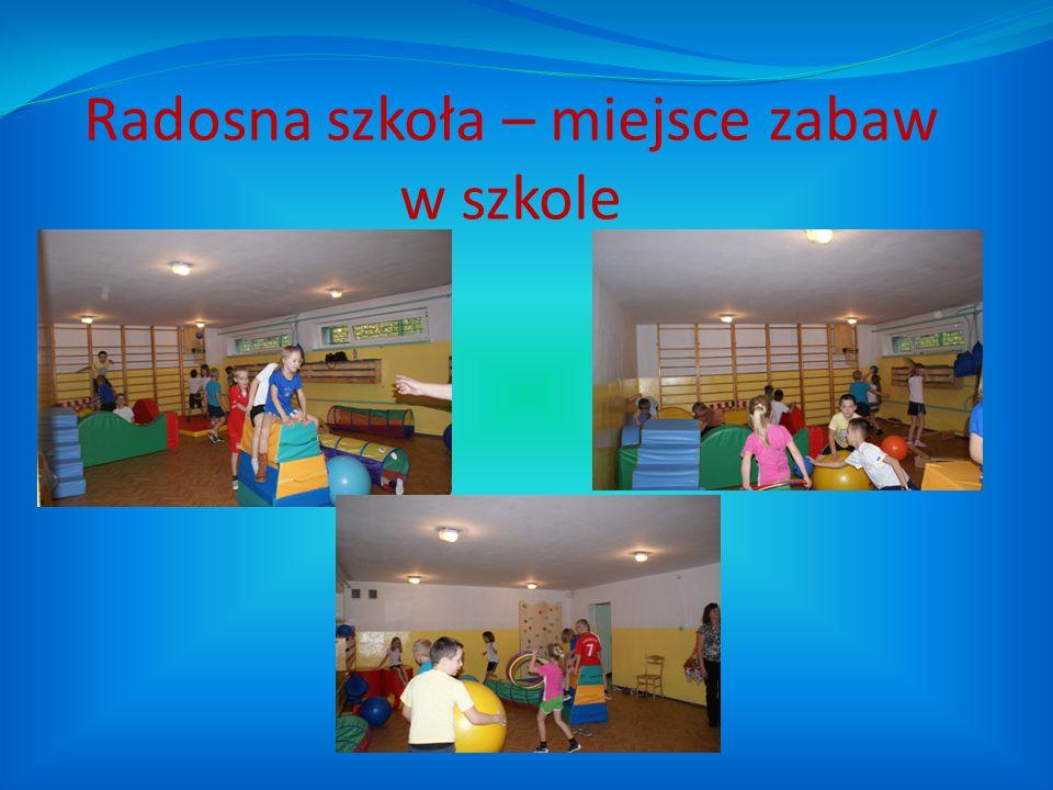Radosna szkoła – miejsce zabaw w szkole