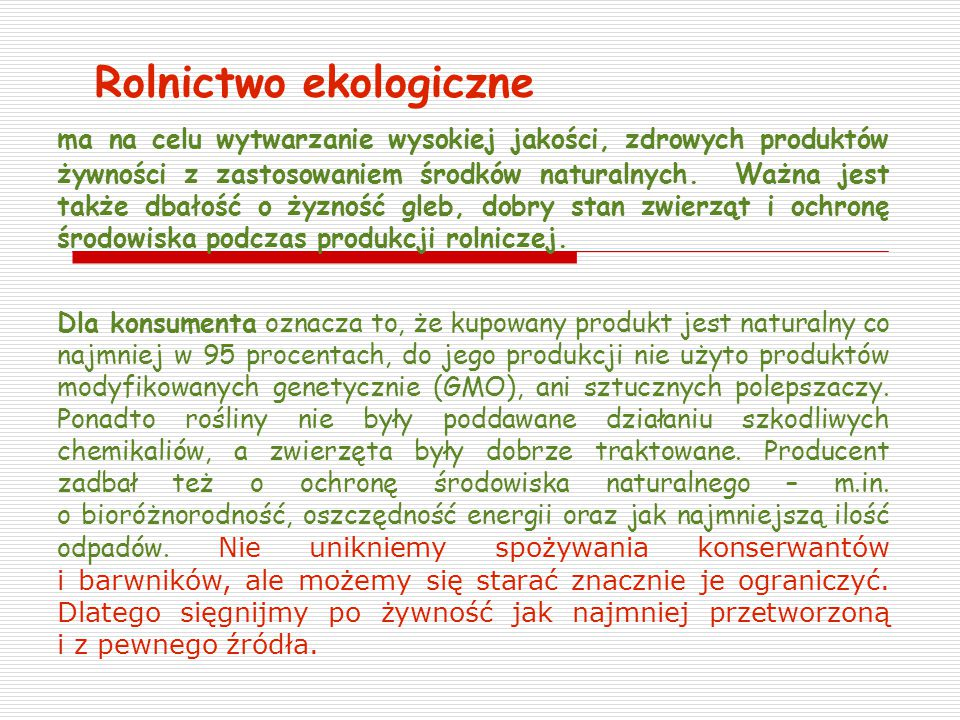 ma na celu wytwarzanie wysokiej jakości, zdrowych produktów żywności z zastosowaniem środków naturalnych.