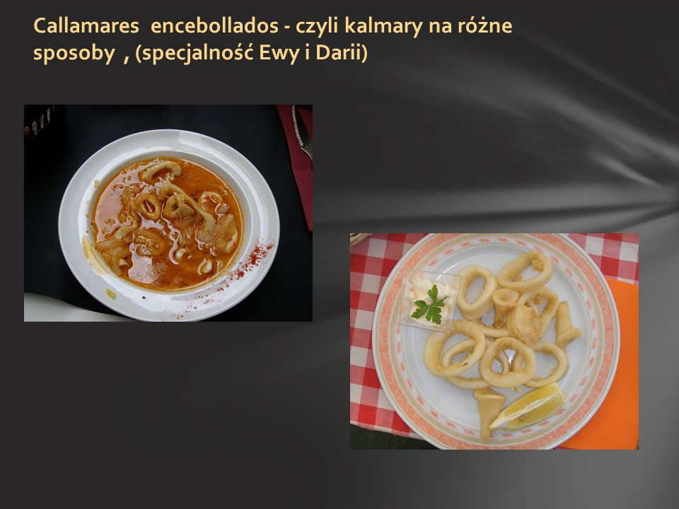 Callamares encebollados - czyli kalmary na różne sposoby, (specjalność Ewy i Darii)