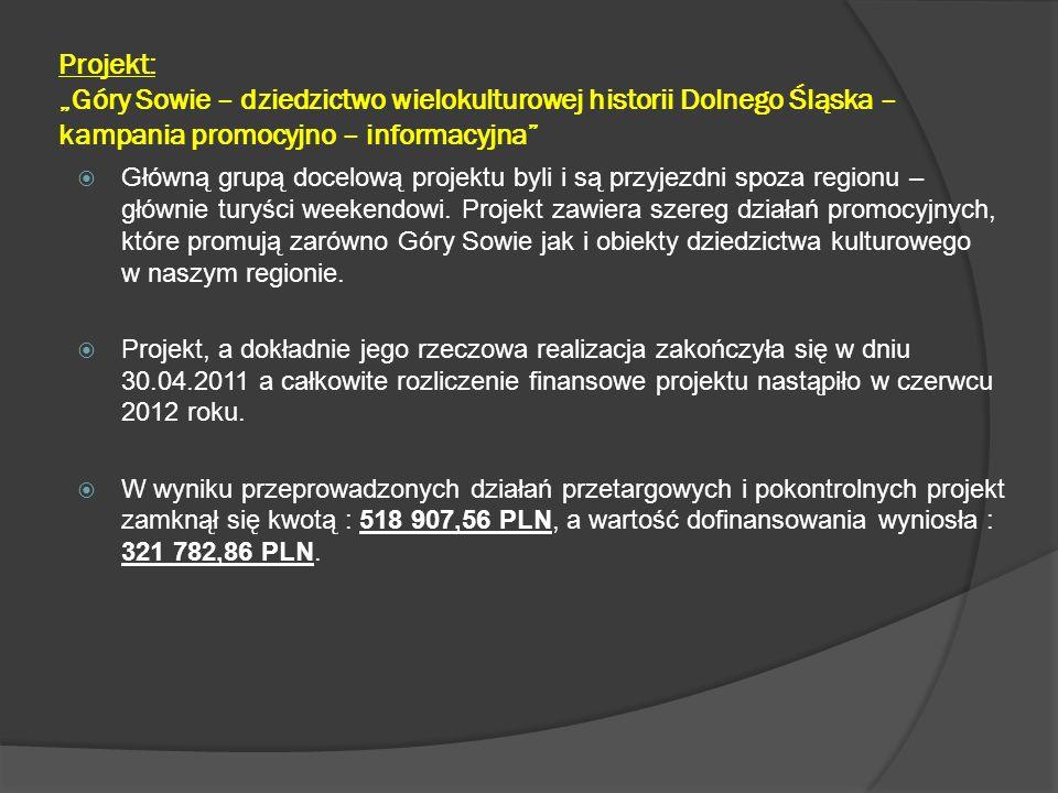 """Projekt: """"Góry Sowie – dziedzictwo wielokulturowej historii Dolnego Śląska – kampania promocyjno – informacyjna""""  Główną grupą docelową projektu byli"""