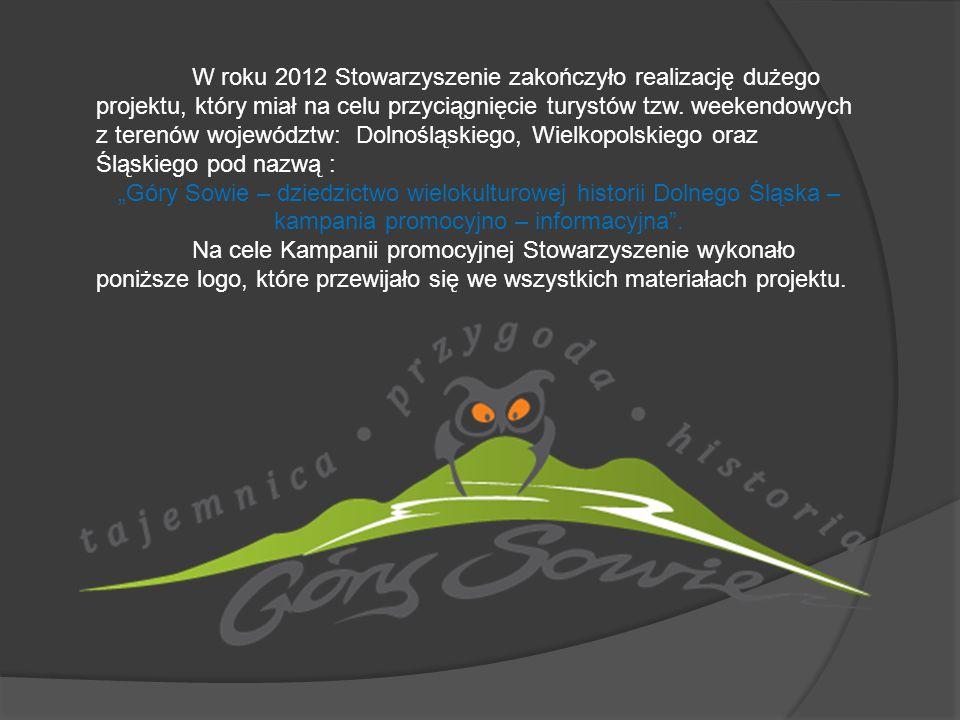 W roku 2012 Stowarzyszenie zakończyło realizację dużego projektu, który miał na celu przyciągnięcie turystów tzw. weekendowych z terenów województw: D