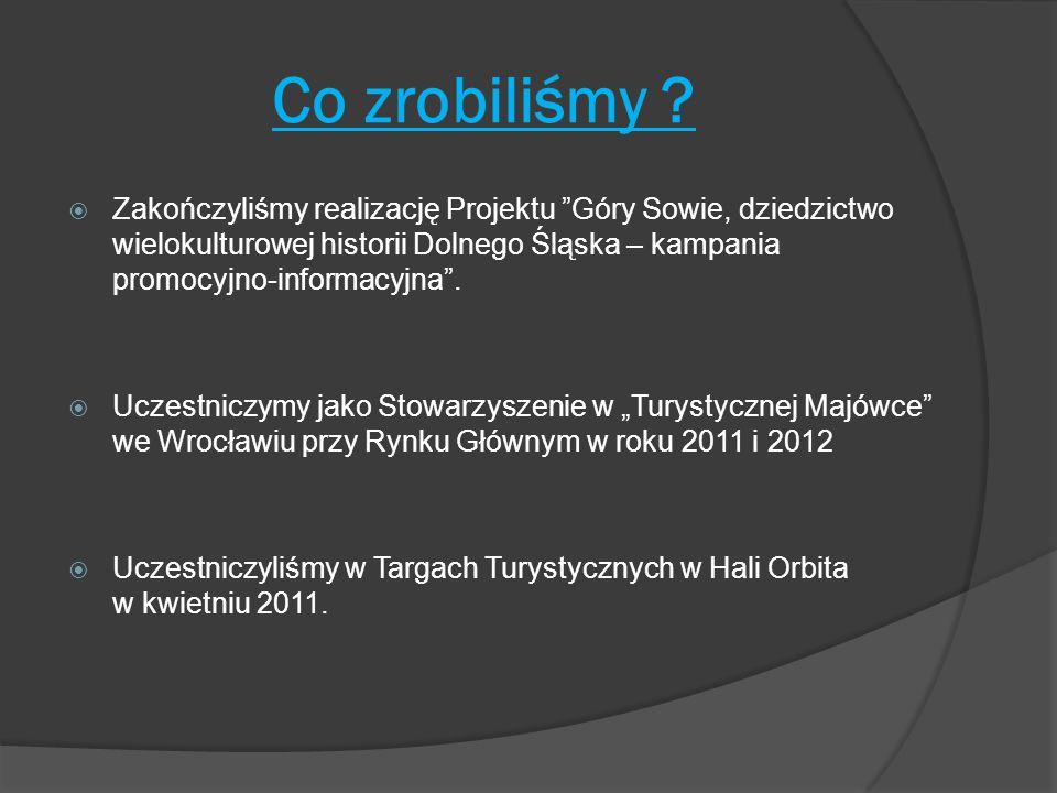 """Co zrobiliśmy ?  Zakończyliśmy realizację Projektu """"Góry Sowie, dziedzictwo wielokulturowej historii Dolnego Śląska – kampania promocyjno-informacyjn"""