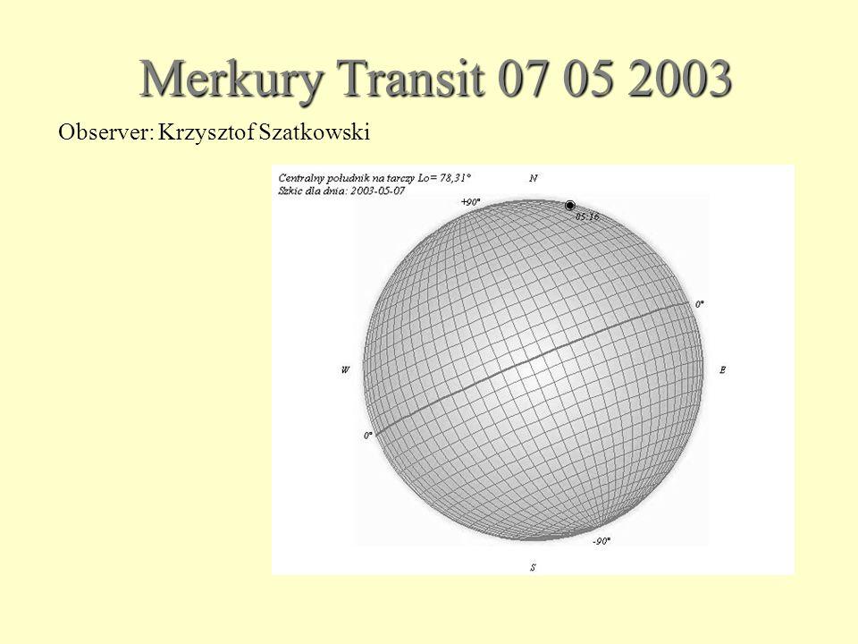 Merkury Transit 07 05 2003 Observer: Krzysztof Szatkowski