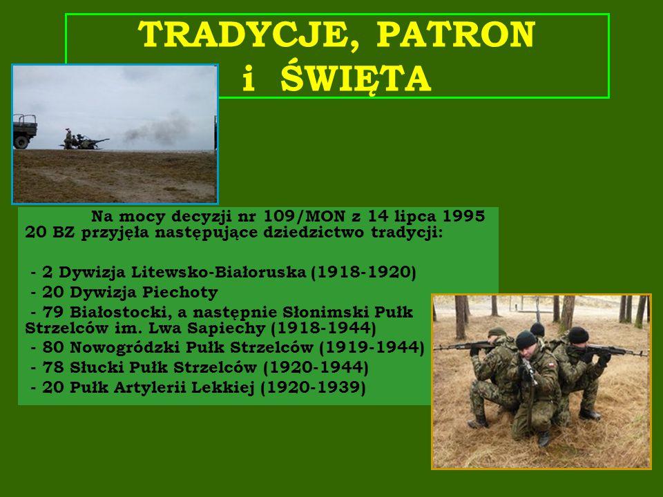 4 Decyzją nr 495/MON z 3 listopada 2008, 1 batalion zmechanizowany przejął dziedzictwo tradycji następujących jednostek - 16 Pomorsko- Warmińska Brygada Zmechanizowana im.