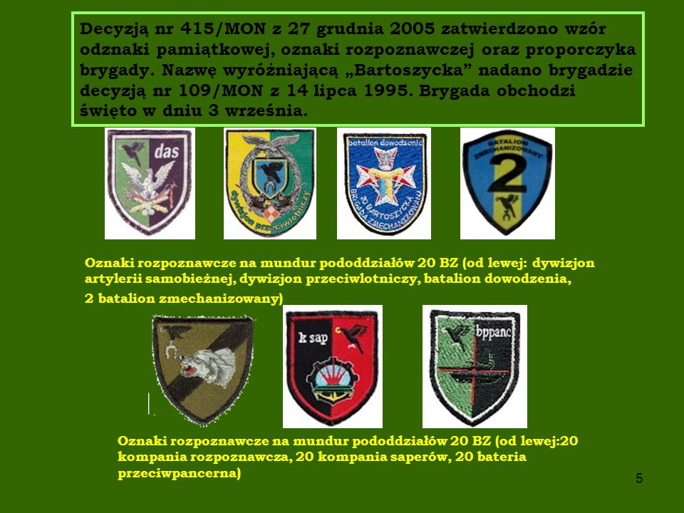6 STRUKTURA - dowództwo i sztab - batalion dowodzenia - 1 batalion zmechanizowany - 2 batalion zmechanizowany - kompania rozpoznawcza - kompania saperów - kompania remontowa - kompania zaopatrzenia - dywizjon artylerii samobieżnej - dywizjon przeciwlotniczy