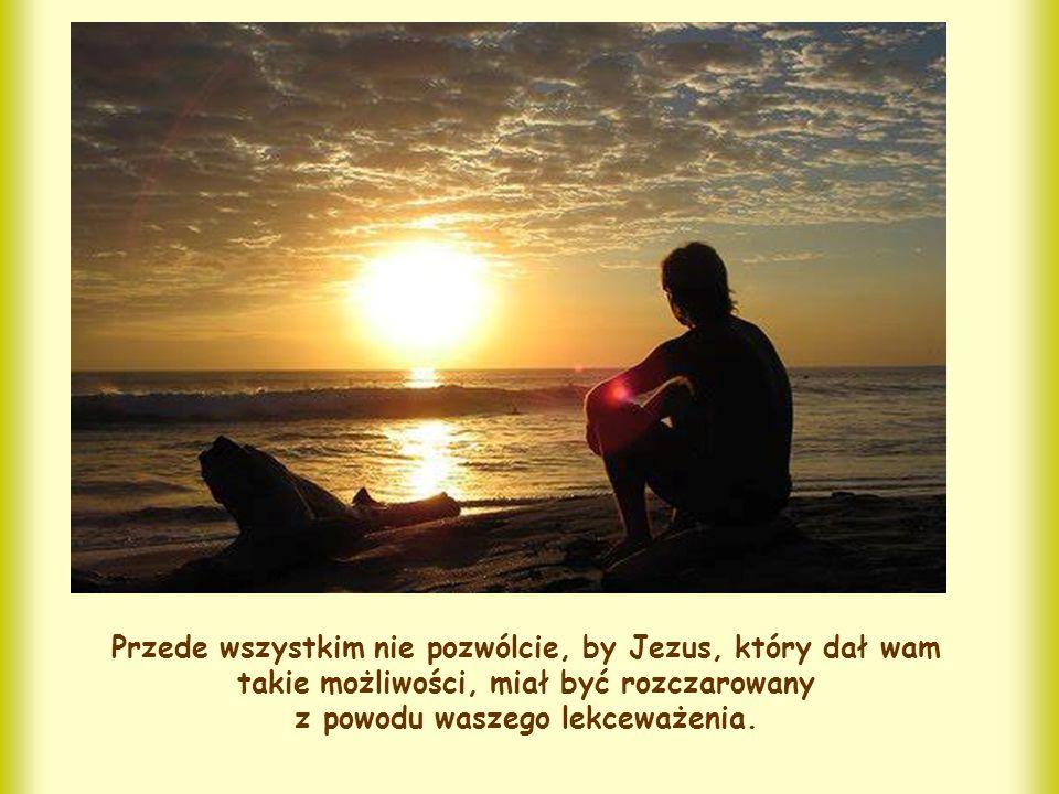 Proście jak najgoręcej: proście podczas zgromadzenia liturgicznego; proście na każdym miejscu; proście przed podjęciem decyzji; proście o wszystko.