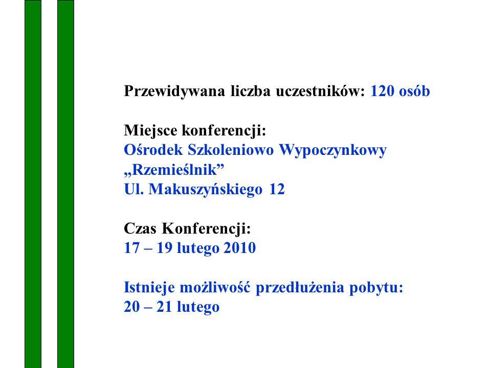 """Przewidywana liczba uczestników: 120 osób Miejsce konferencji: Ośrodek Szkoleniowo Wypoczynkowy """"Rzemieślnik Ul."""