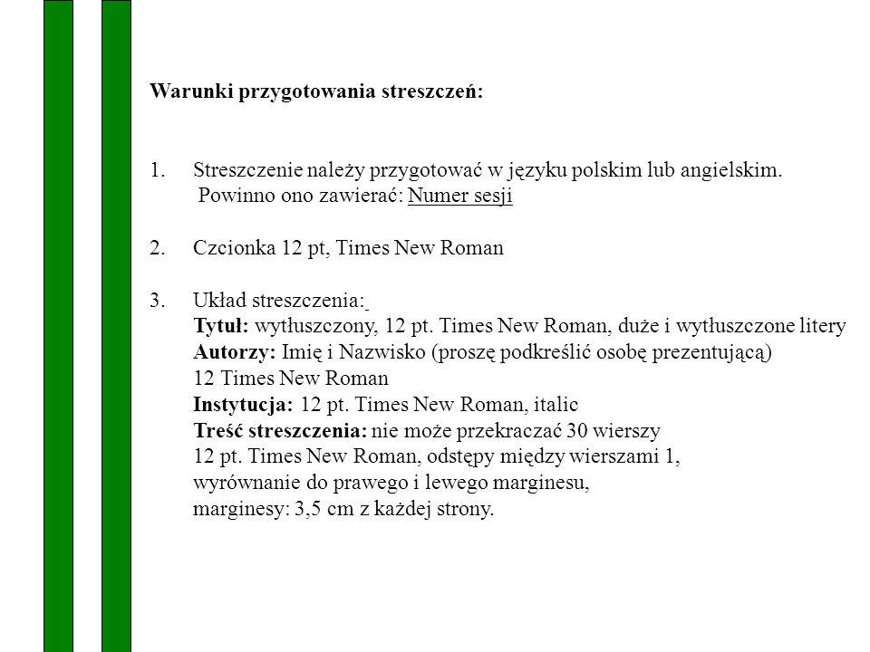 Warunki przygotowania streszczeń: 1.Streszczenie należy przygotować w języku polskim lub angielskim.