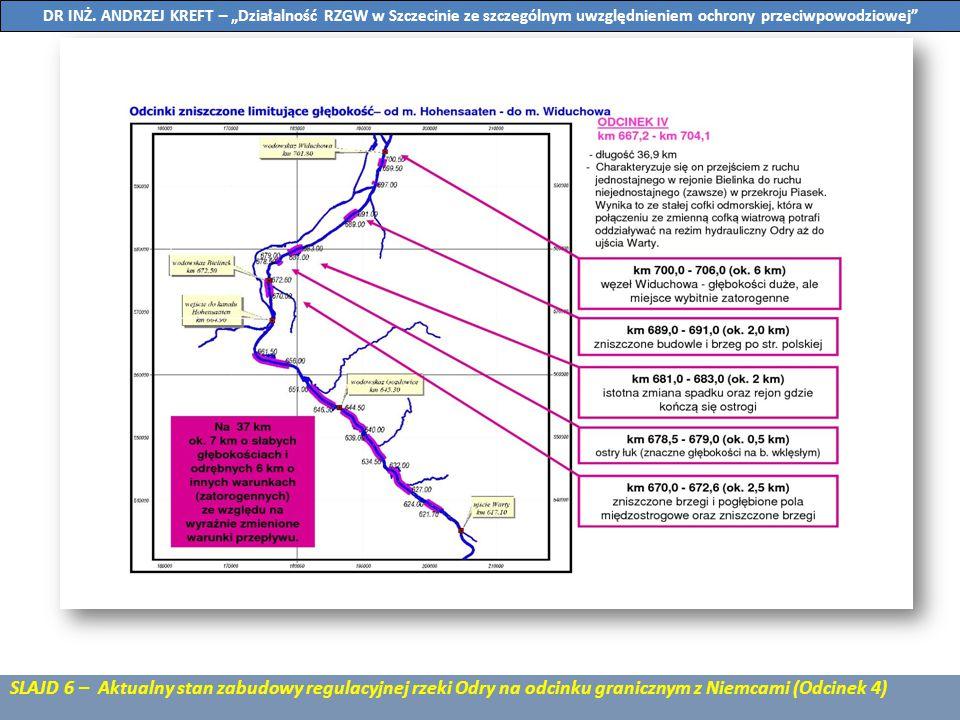 SLAJD 7 – Zadania interwencyjne zrealizowane przez RZGW Szczecin w latach 2001- 2010 na dolnym i granicznym odcinku rzeki Odry DR INŻ.