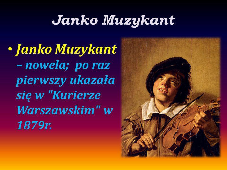 Janko Muzykant Janko Muzykant – nowela; po raz pierwszy ukazała się w