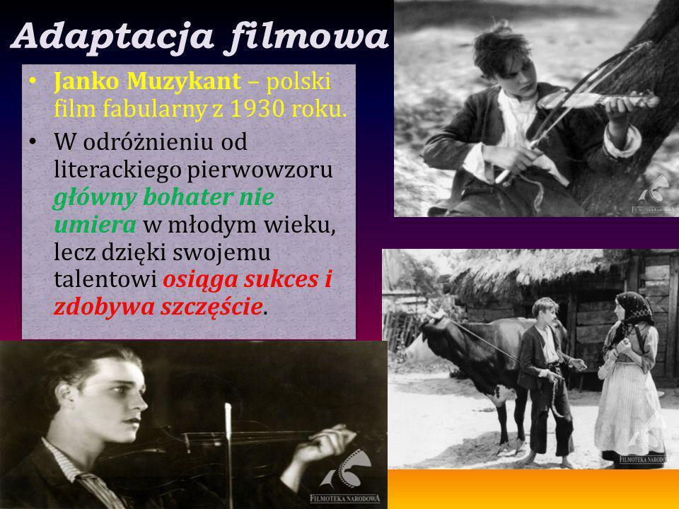 Adaptacja filmowa Janko Muzykant – polski film fabularny z 1930 roku. W odróżnieniu od literackiego pierwowzoru główny bohater nie umiera w młodym wie