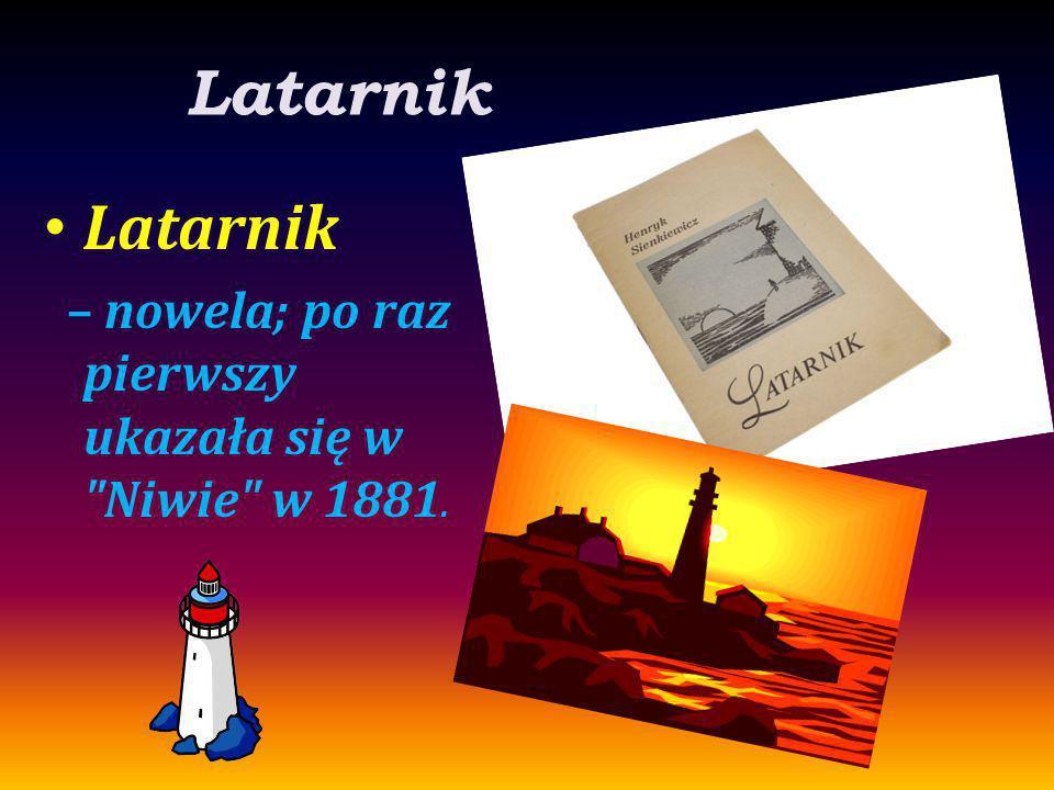 Latarnik – nowela; po raz pierwszy ukazała się w