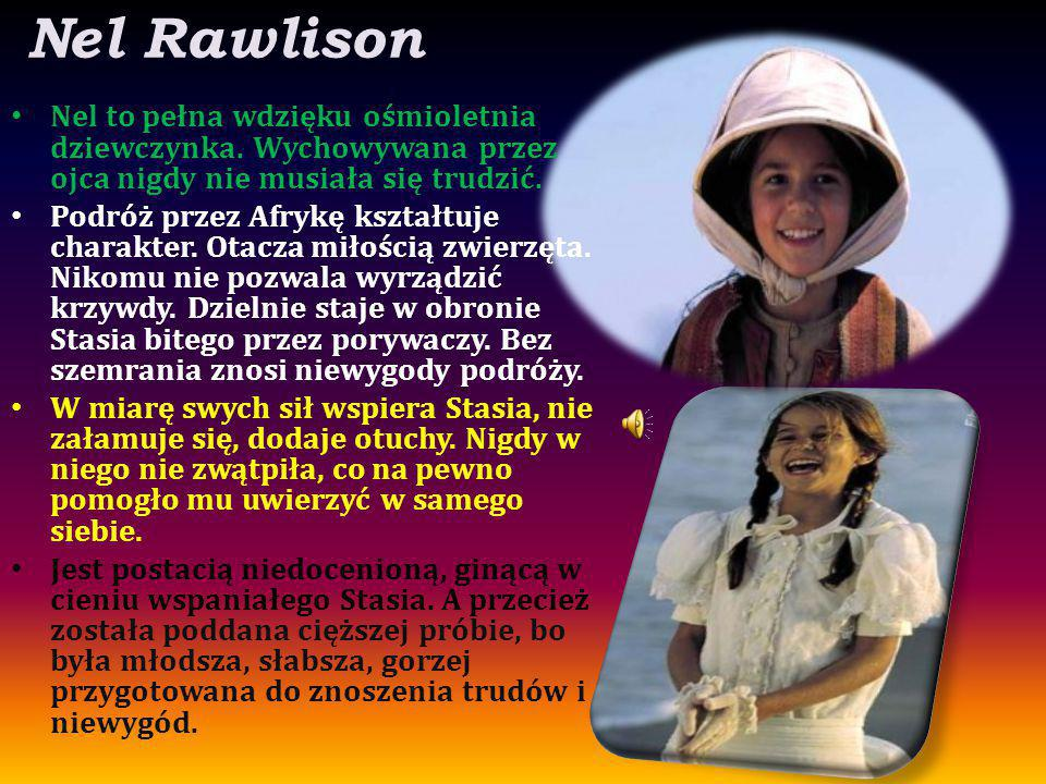 Nel Rawlison Nel to pełna wdzięku ośmioletnia dziewczynka. Wychowywana przez ojca nigdy nie musiała się trudzić. Podróż przez Afrykę kształtuje charak