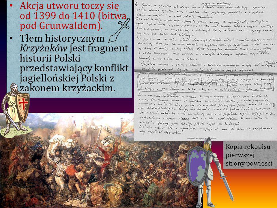 Akcja utworu toczy się od 1399 do 1410 (bitwa pod Grunwaldem). Tłem historycznym Krzyżaków jest fragment historii Polski przedstawiający konflikt jagi