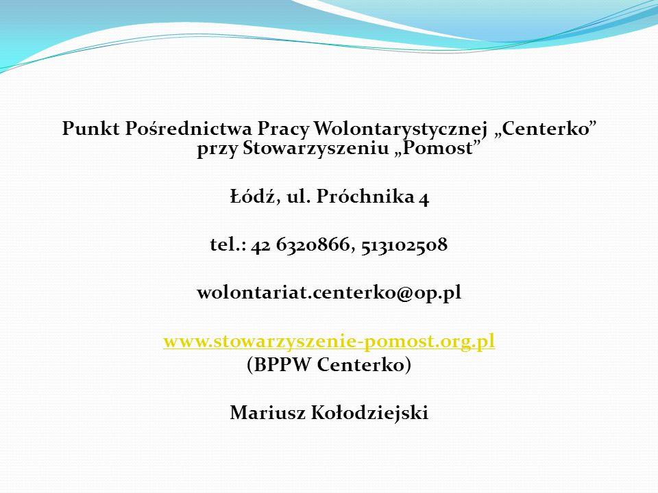 """Punkt Pośrednictwa Pracy Wolontarystycznej """"Centerko przy Stowarzyszeniu """"Pomost Łódź, ul."""