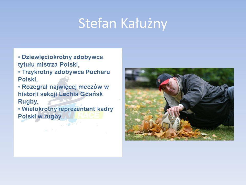 Stefan Kałużny Dziewięciokrotny zdobywca tytułu mistrza Polski, Trzykrotny zdobywca Pucharu Polski, Rozegrał najwięcej meczów w historii sekcji Lechia Gdańsk Rugby, Wielokrotny reprezentant kadry Polski w rugby.