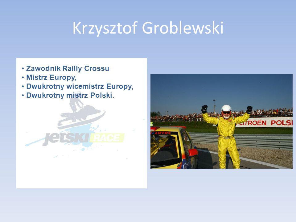Krzysztof Groblewski Zawodnik Railly Crossu Mistrz Europy, Dwukrotny wicemistrz Europy, Dwukrotny mistrz Polski.
