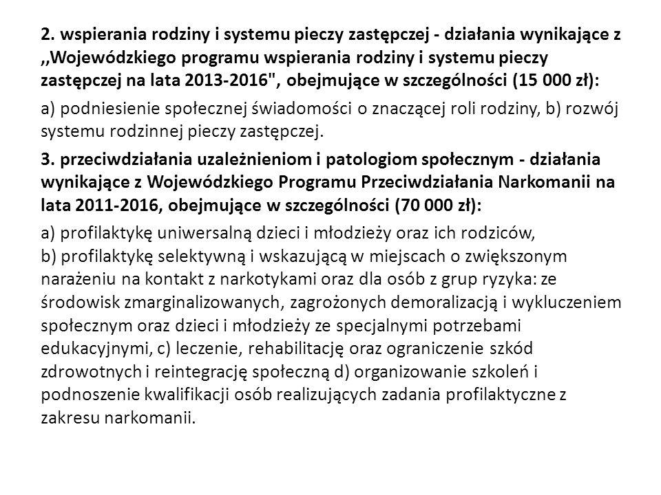 2. wspierania rodziny i systemu pieczy zastępczej - działania wynikające z,,Wojewódzkiego programu wspierania rodziny i systemu pieczy zastępczej na l