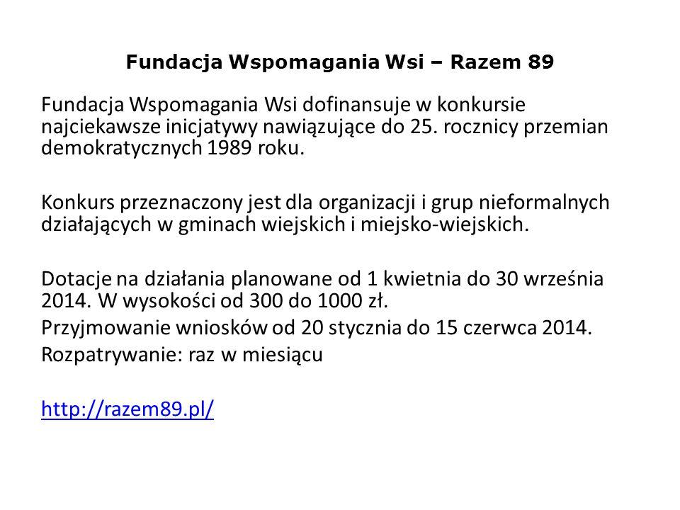 Fundacja Wspomagania Wsi – Razem 89 Fundacja Wspomagania Wsi dofinansuje w konkursie najciekawsze inicjatywy nawiązujące do 25. rocznicy przemian demo