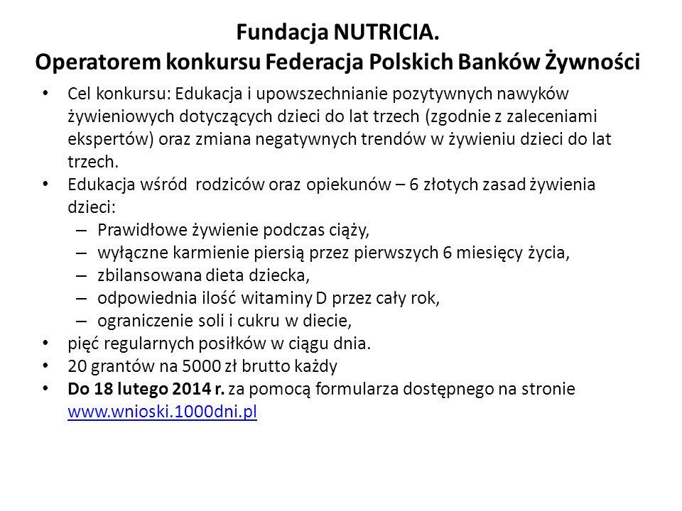 Fundacja NUTRICIA. Operatorem konkursu Federacja Polskich Banków Żywności Cel konkursu: Edukacja i upowszechnianie pozytywnych nawyków żywieniowych do