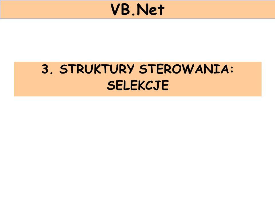 3. STRUKTURY STEROWANIA: SELEKCJE VB.Net