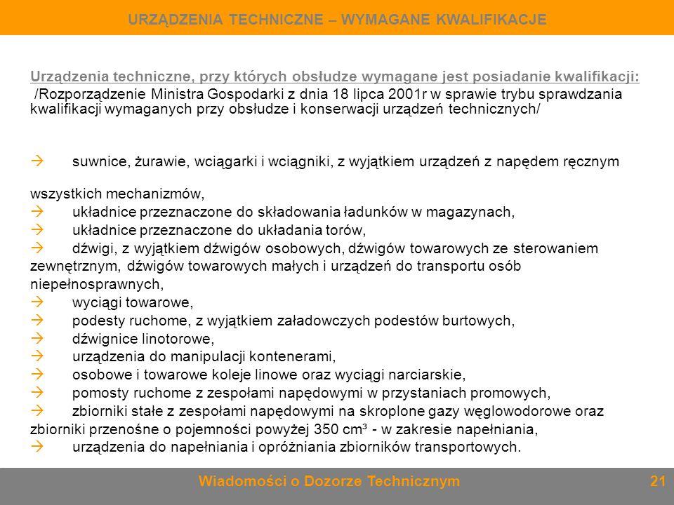 Urządzenia techniczne, przy których obsłudze wymagane jest posiadanie kwalifikacji: /Rozporządzenie Ministra Gospodarki z dnia 18 lipca 2001r w sprawi