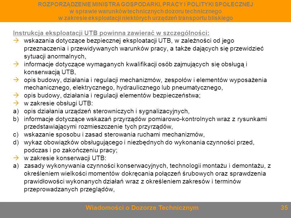 Instrukcja eksploatacji UTB powinna zawierać w szczególności:  wskazania dotyczące bezpiecznej eksploatacji UTB, w zależności od jego przeznaczenia i