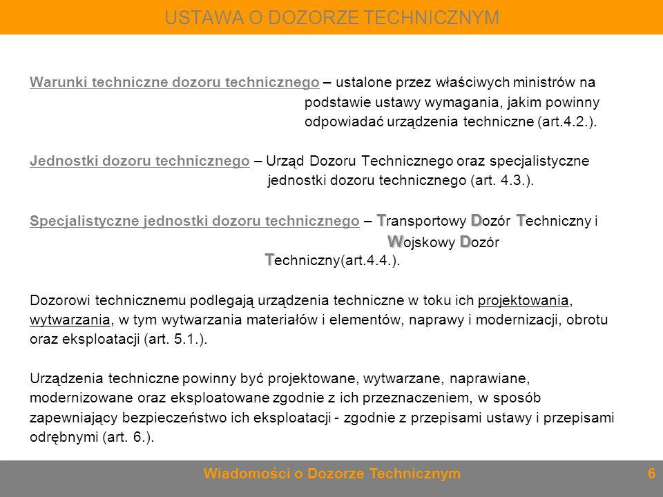 Warunki techniczne dozoru technicznego – ustalone przez właściwych ministrów na podstawie ustawy wymagania, jakim powinny odpowiadać urządzenia techni