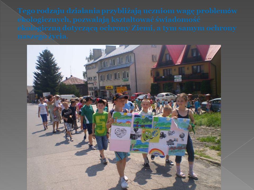 Tego rodzaju działania przybliżają uczniom wagę problem ó w ekologicznych, pozwalają kształtować świadomość ekologiczną dotyczącą ochrony Ziemi, a tym