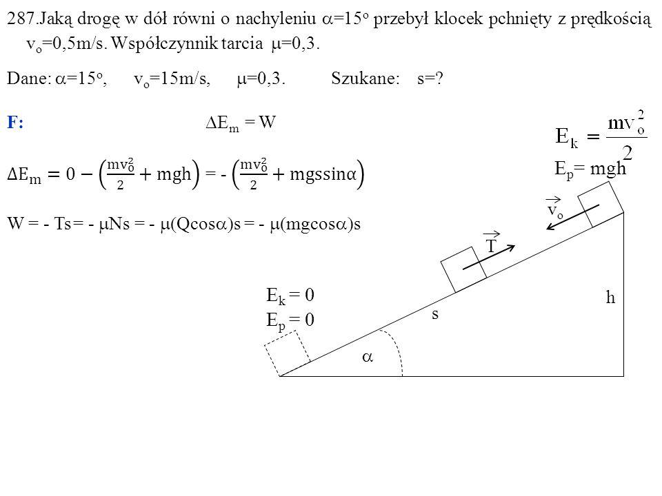  E p = mgh h vovo T s E k = 0 E p = 0