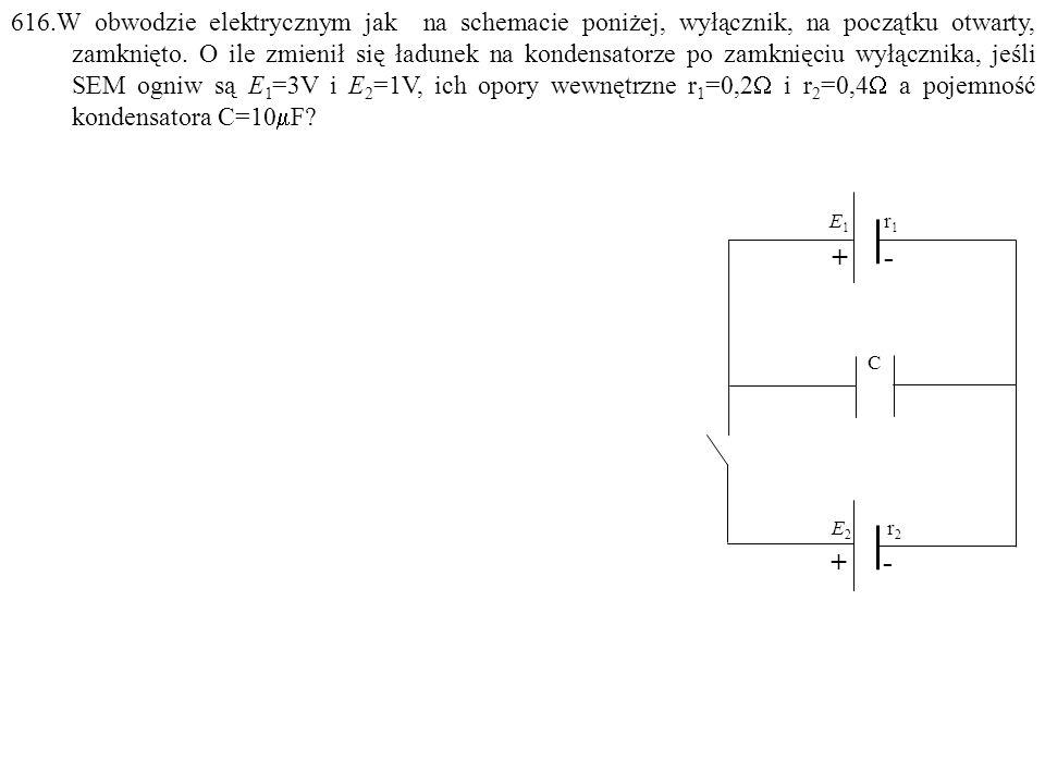 616.W obwodzie elektrycznym jak na schemacie poniżej, wyłącznik, na początku otwarty, zamknięto.