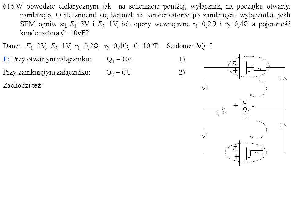 C i i i i i c =0 E 2 r2 r2 E 1 r1 r1 + - + - Q2Q2 U + -