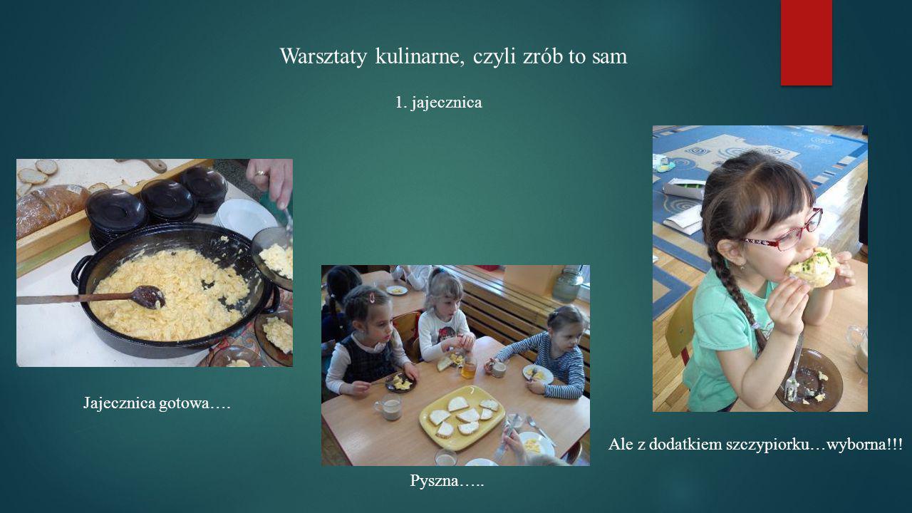 Warsztaty kulinarne, czyli zrób to sam Jajecznica gotowa…. Pyszna….. Ale z dodatkiem szczypiorku…wyborna!!! 1. jajecznica