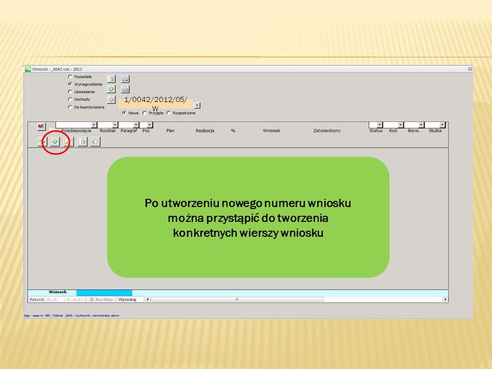 1/0042/2012/05/ W Po utworzeniu nowego numeru wniosku można przystąpić do tworzenia konkretnych wierszy wniosku
