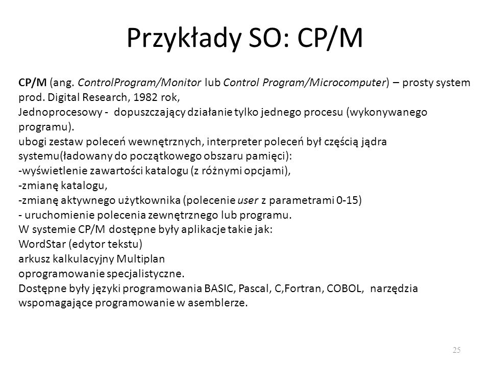 Przykłady SO: CP/M 25 CP/M (ang.