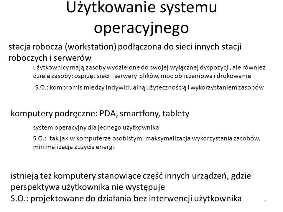 Użytkowanie systemu operacyjnego 7 stacja robocza (workstation) podłączona do sieci innych stacji roboczych i serwerów użytkownicy mają zasoby wydziel