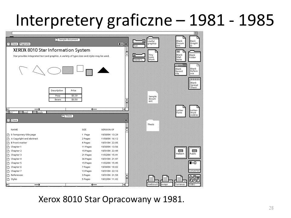 Interpretery graficzne – 1981 - 1985 28 Xerox 8010 Star Opracowany w 1981.