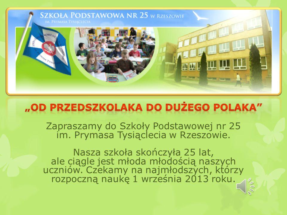 Zapraszamy do Szkoły Podstawowej nr 25 im.Prymasa Tysiąclecia w Rzeszowie.