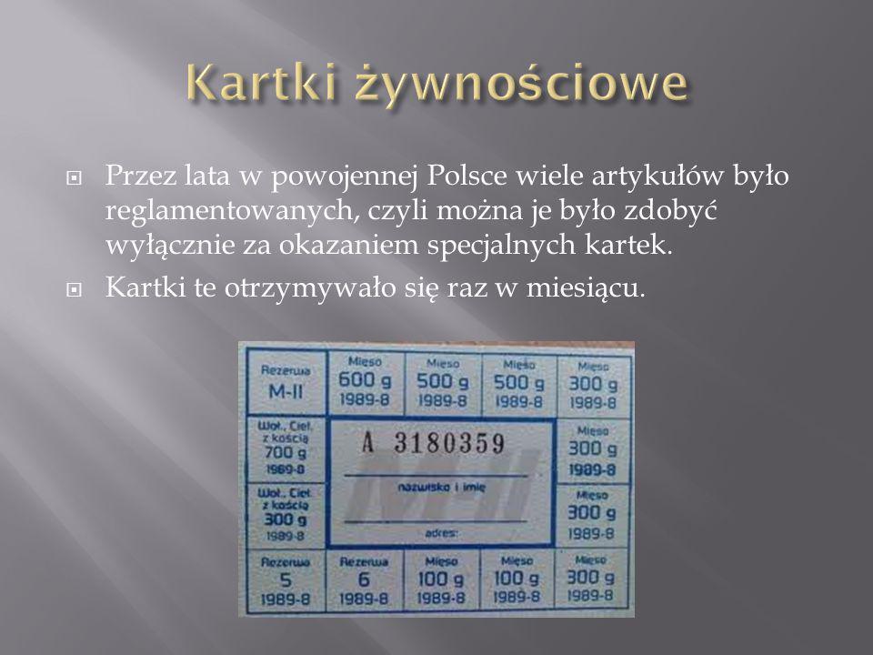  Przez lata w powojennej Polsce wiele artykułów było reglamentowanych, czyli można je było zdobyć wyłącznie za okazaniem specjalnych kartek.  Kartki