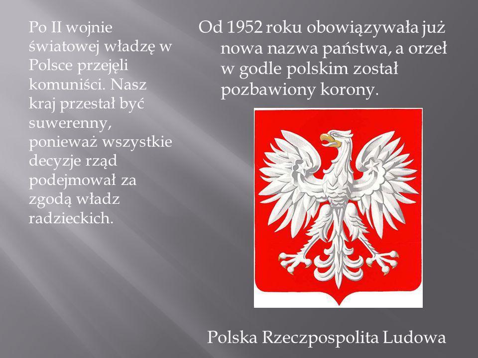 Po II wojnie światowej władzę w Polsce przejęli komuniści. Nasz kraj przestał być suwerenny, ponieważ wszystkie decyzje rząd podejmował za zgodą władz