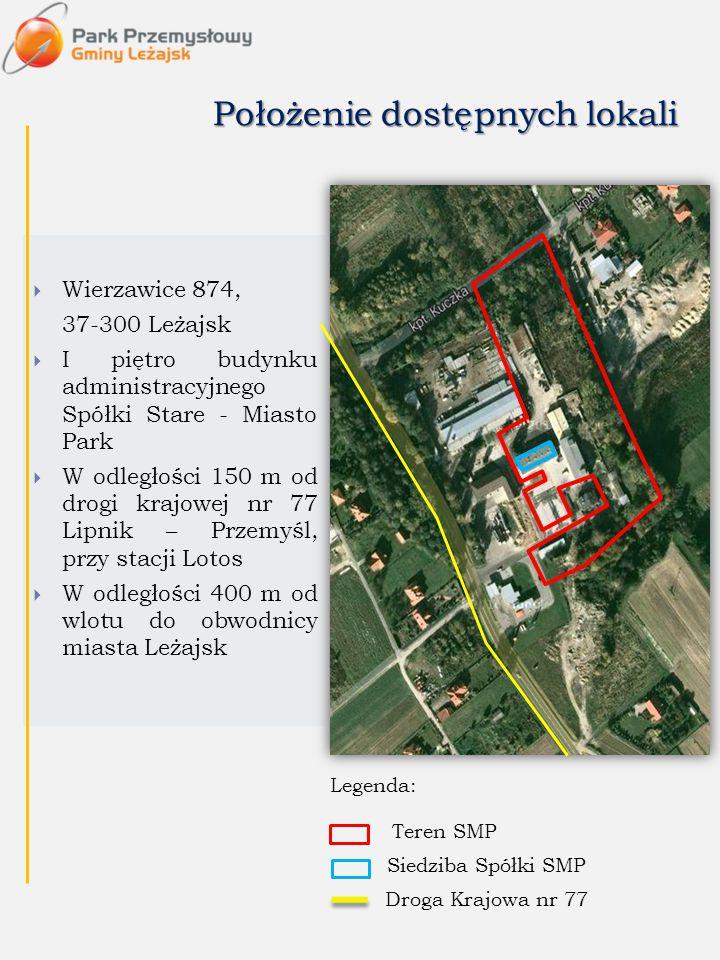 Położenie dostępnych lokali  Wierzawice 874, 37-300 Leżajsk  I piętro budynku administracyjnego Spółki Stare - Miasto Park  W odległości 150 m od d