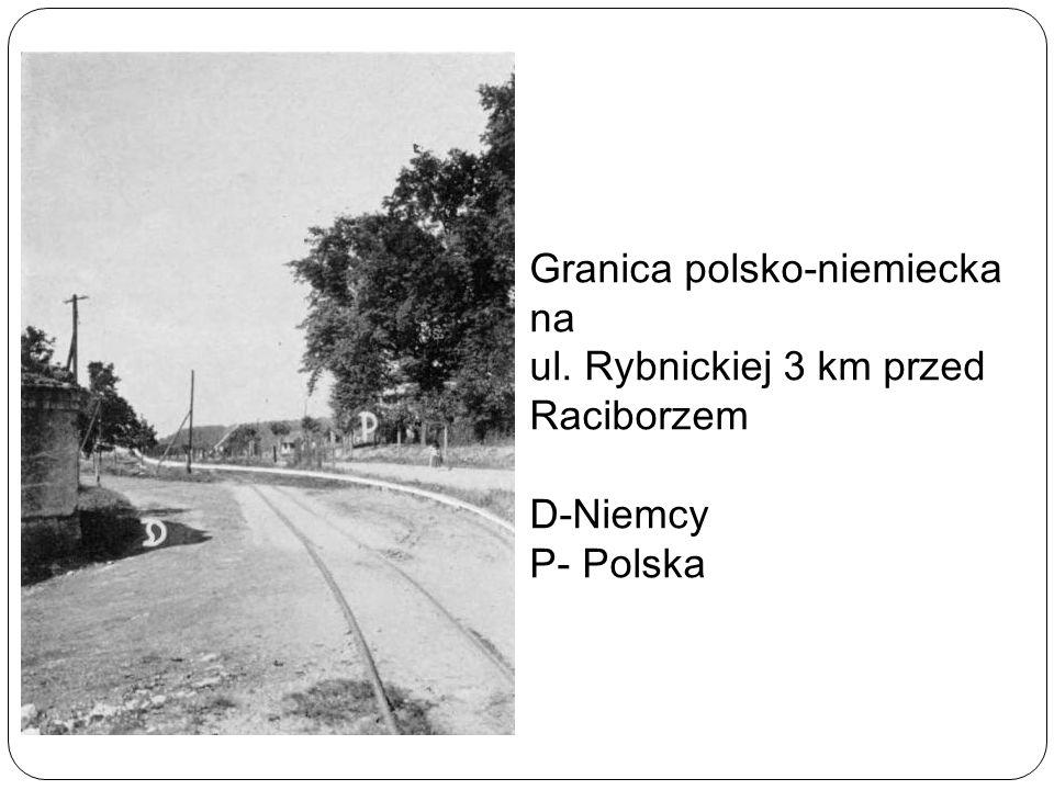 Granica polsko-niemiecka na ul. Rybnickiej 3 km przed Raciborzem D-Niemcy P- Polska