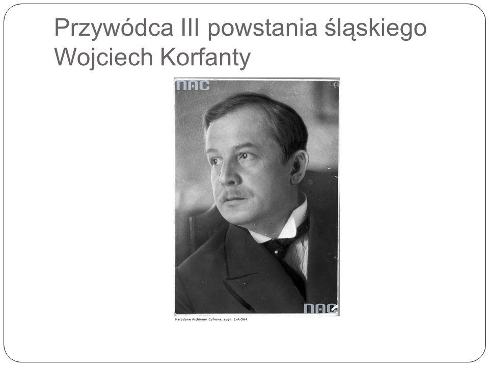 Przywódca III powstania śląskiego Wojciech Korfanty