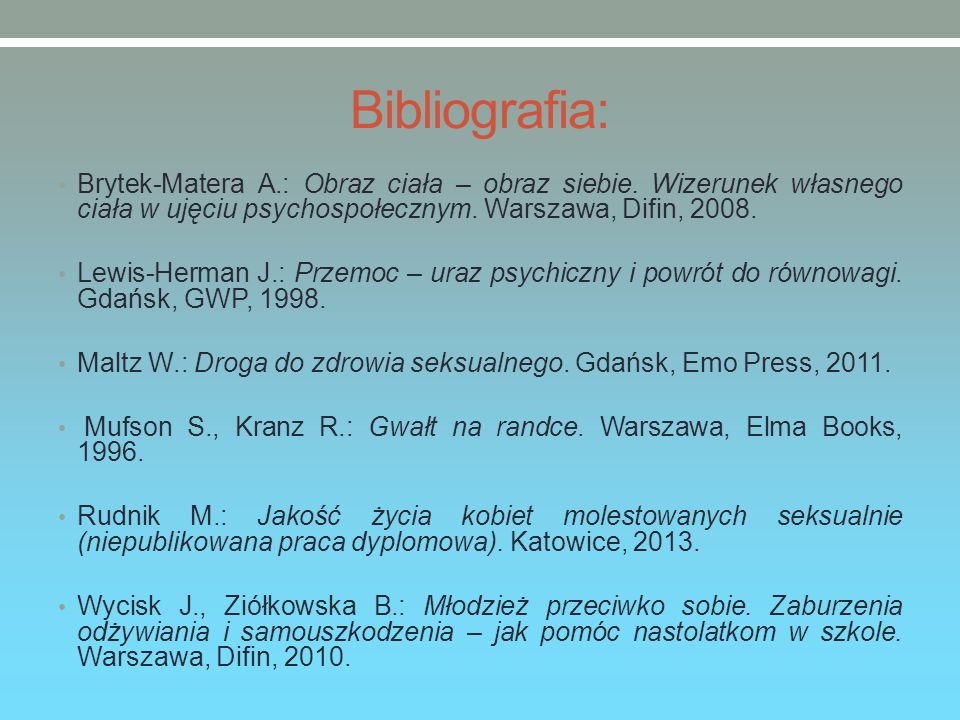 Bibliografia: Brytek-Matera A.: Obraz ciała – obraz siebie.