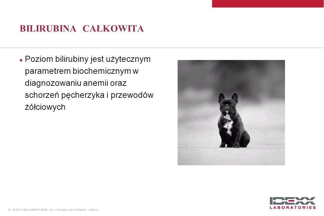 12 © 2002 IDEXX LABORATORIES, INC. | Proprietary and Confidential | 8-Sep-14 BILIRUBINA CAŁKOWITA Poziom bilirubiny jest użytecznym parametrem biochem