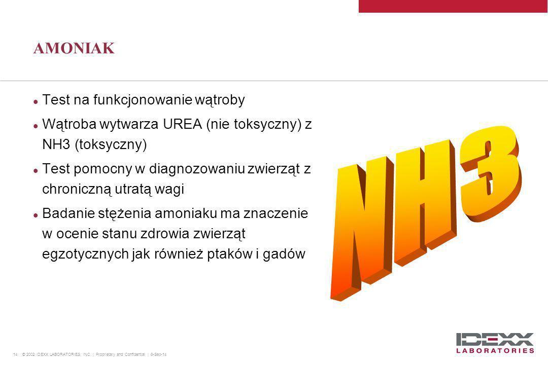 14 © 2002 IDEXX LABORATORIES, INC. | Proprietary and Confidential | 8-Sep-14 AMONIAK Test na funkcjonowanie wątroby Wątroba wytwarza UREA (nie toksycz