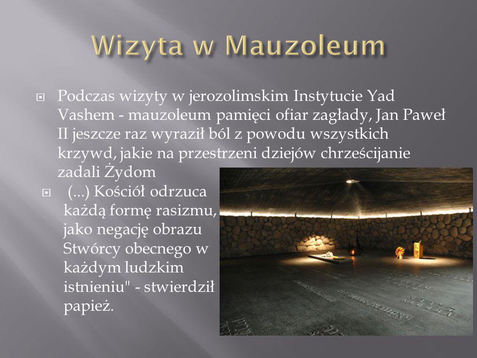  Podczas wizyty w jerozolimskim Instytucie Yad Vashem - mauzoleum pamięci ofiar zagłady, Jan Paweł II jeszcze raz wyraził ból z powodu wszystkich krz