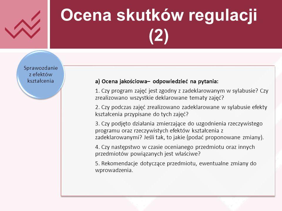 Tekst prezentacji Ocena skutków regulacji (2) a) Ocena jakościowa– odpowiedzieć na pytania: 1.