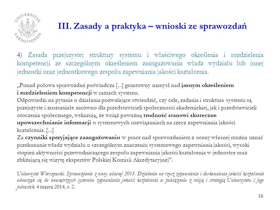 III. Zasady a praktyka – wnioski ze sprawozdań 4) Zasada przejrzystej struktury systemu i właściwego określenia i rozdzielenia kompetencji ze szczegól
